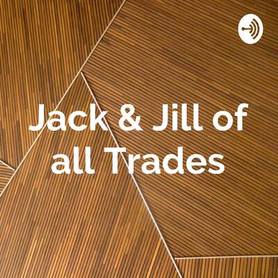 Jack & Jill of all Trades