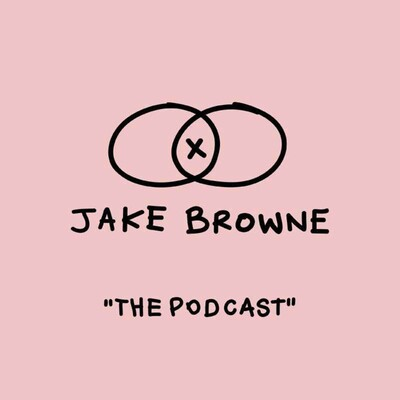 """Jake Browne """"THE PODCAST"""""""