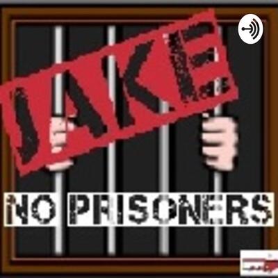 Jake No Prisoners