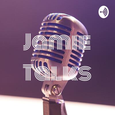 Jamie Talks