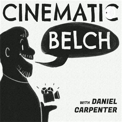 Cinematic Belch