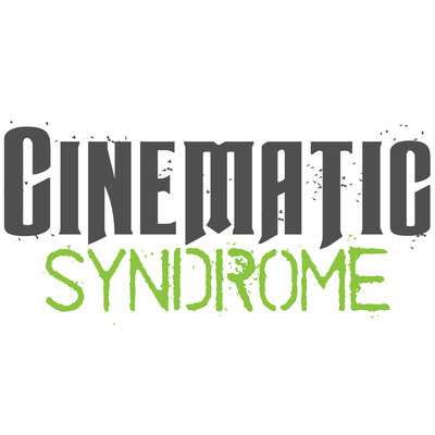 Cinematic Syndrome