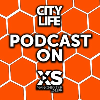 City Life podcast XS Manchester