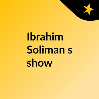 Ibrahim Soliman's show