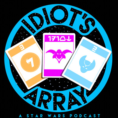 Idiot's Array: A Star Wars Podcast