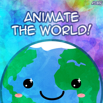 Animate the World!