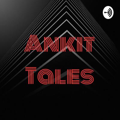 Ankit Tales