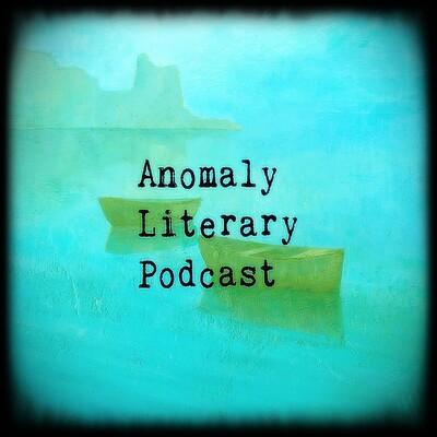Anomaly Literary Podcast
