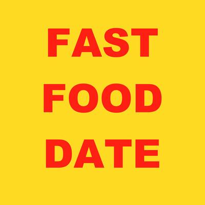 Fast Food Date