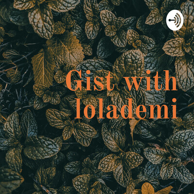 Gist with Lolademi Your favorite show
