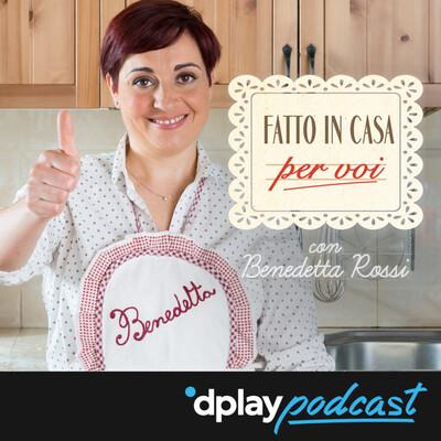 Fatto in casa per voi - Le ricette di Benedetta Rossi