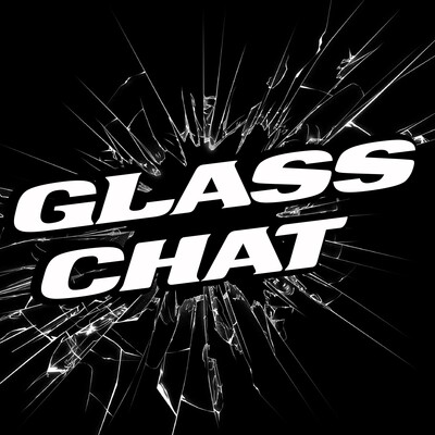 Glass Chat