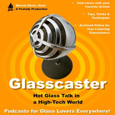 Glasscaster: Hot Glass Talk in a High-Tech World