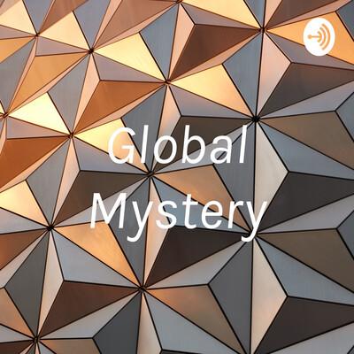 Global Mystery