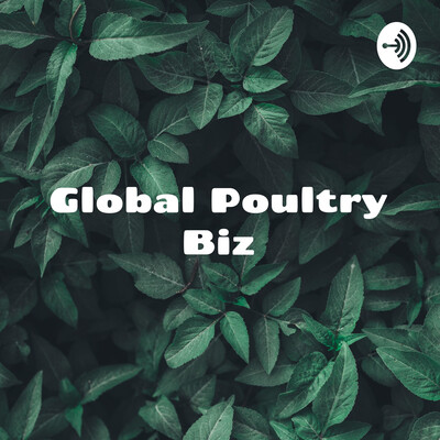 Global Poultry Biz – Insights and leadership for poultry professionals