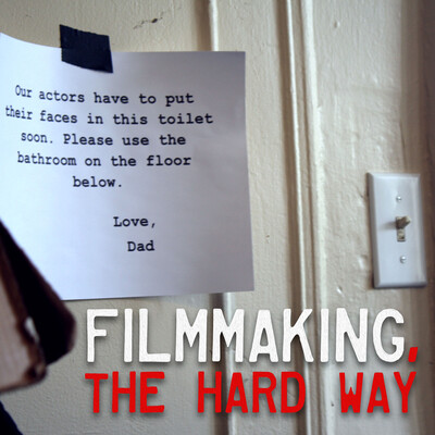 Filmmaking, the Hard Way