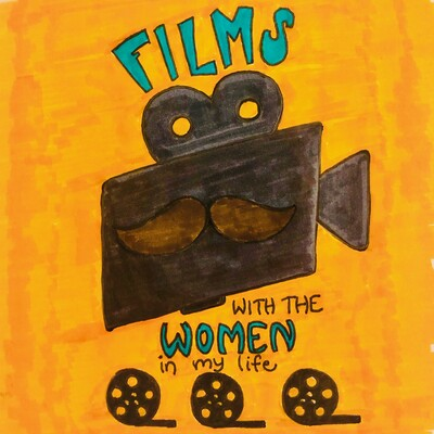 Films with the Women in My Life