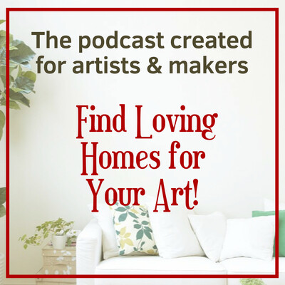 Find Loving Homes for Your Art