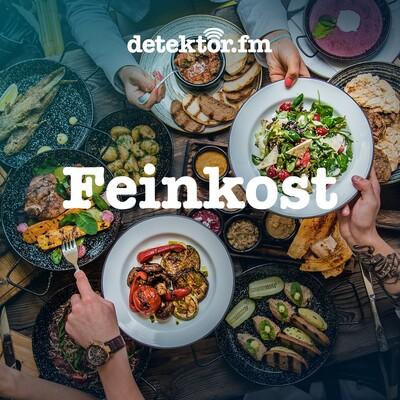 Feinkost – Der Food-Podcast – detektor.fm