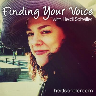 Finding Your Voice with Heidi Scheller