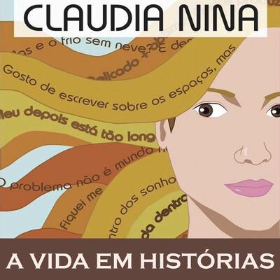Claudia Nina e a Vida em Histórias