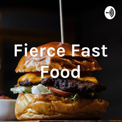 Fierce Fast Food
