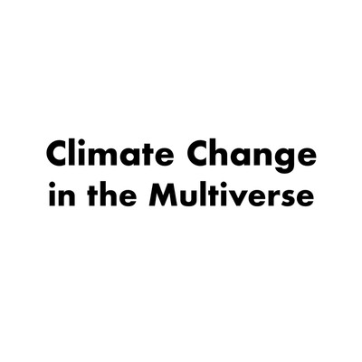 Climate Change in the Multiverse