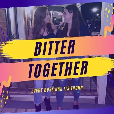 Bitter Together