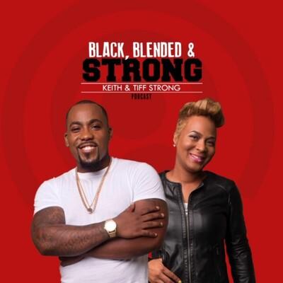 Black Blended & Strong Podcast