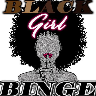 Black Girl Binge