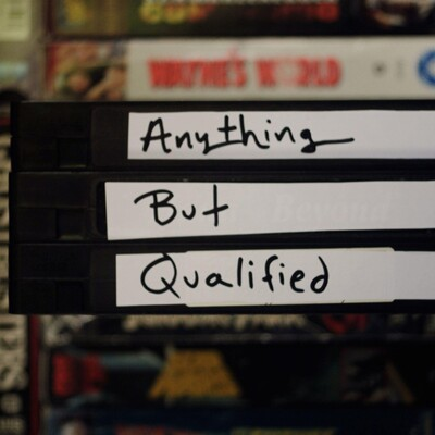 Anything But Qualified