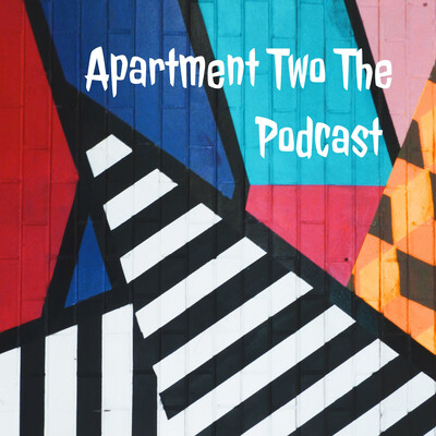 Apartment Two The Podcast