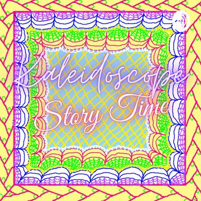 Kaleidoscope Story Time