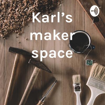 Karl's maker space