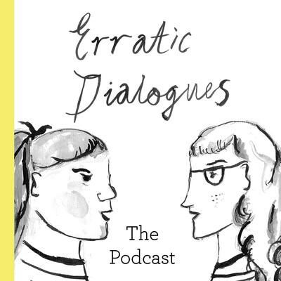 Erratic Dialogues