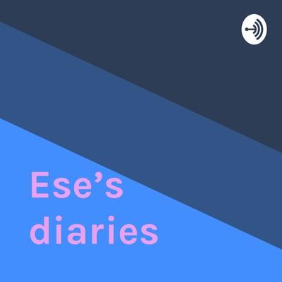 Ese's diaries
