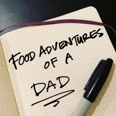 Food Adventures of a Dad