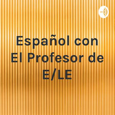 Español con El Profesor de E/LE