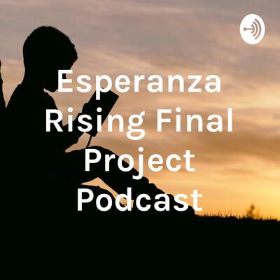 Esperanza Rising Final Project Podcast