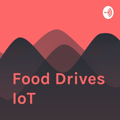 Food Drives IoT
