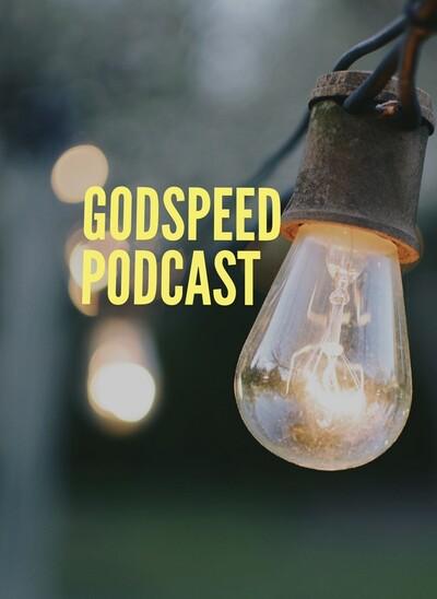 Godspeed Podcast