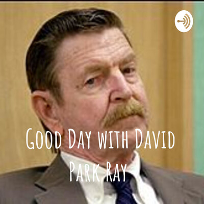 Good Day with David Park Ray