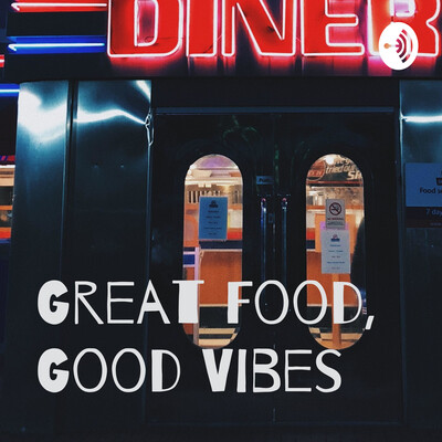 Good Food, Great Vibes