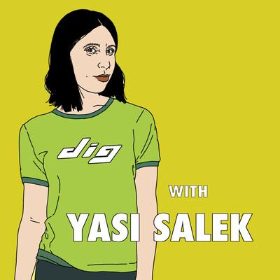 Dig With Yasi Salek