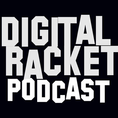 Digital Racket Podcast