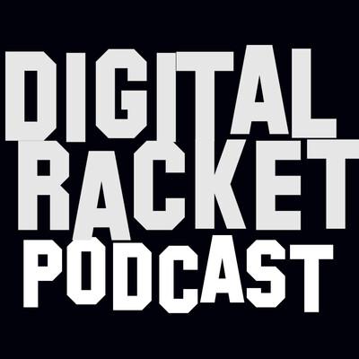 Digital Racket Podcast
