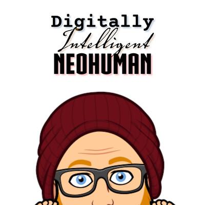 Digitally Intelligent Neohuman