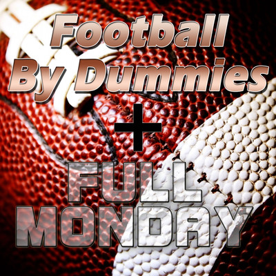 Football by Dummies & Full Monday: La Radio della NFL !