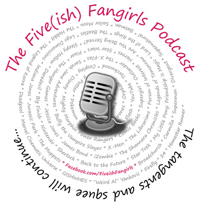 Five(ish) Fangirls Podcast