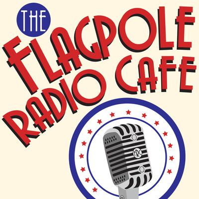 Flagpole Radio Cafe (the podcast)